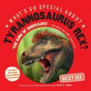 What's So Special About Tyrannosaurus Rex