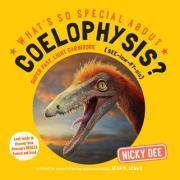 What's So Special About Coelophysis