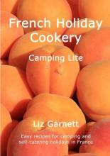 French Holiday Cookery - Camping Lite