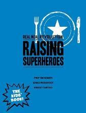 The real meal revolution: Raising superheroes