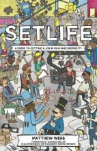 Setlife: A Guide to Getting a Job in Film (and Keeping it) 2016