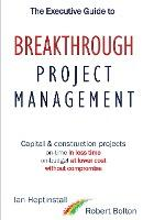 The Executive Guide to Breaktrough Project Management