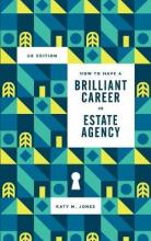 How to Have a Brilliant Career in Estate Agency