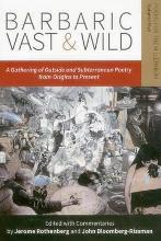 Barbaric Vast & Wild: A Gathering of Outside & Subterranean Poetry from Origins to Present