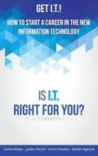 Get I.T.! How to Start a Career in the New Information Technology