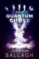 The Quantum Ghost