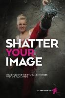 Shatter Your Image