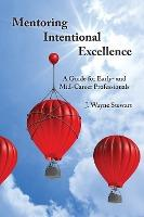 Mentoring Intentional Excellence