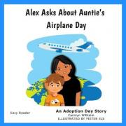 Alex Asks about Auntie's Airplane Day