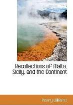 Recollections of Malta, Sicily, and the Continent