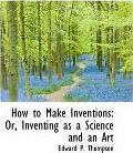 How to Make Inventions