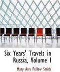 Six Years' Travels in Russia, Volume I