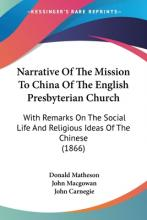 Narrative Of The Mission To China Of The English Presbyterian Church