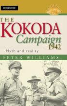 Australian Army History Series: The Kokoda Campaign 1942: Myth and Reality
