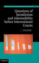 Hersch Lauterpacht Memorial Lectures: Questions of Jurisdiction and Admissibility before International Courts Series Number 22