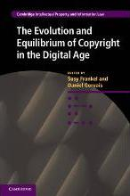 Cambridge Intellectual Property and Information Law: The Evolution and Equilibrium of Copyright in the Digital Age Series Number 26