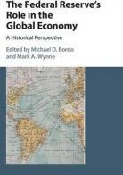Studies in Macroeconomic History: The Federal Reserve's Role in the Global Economy: A Historical Perspective