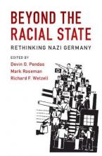 Publications of the German Historical Institute: Beyond the Racial State : Rethinking Nazi Germany