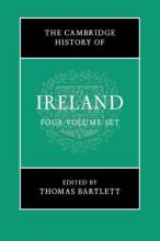 The Cambridge History of Ireland: The Cambridge History of Ireland 4 Volume Hardback Set