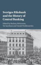 Studies in Macroeconomic History: Sveriges Riksbank and the History of Central Banking