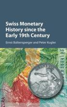 Studies in Macroeconomic History: Swiss Monetary History since the Early 19th Century