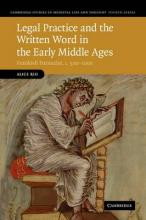 Legal Practice and the Written Word in the Early Middle Ages