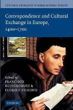 Cultural Exchange in Early Modern Europe 4 Volume Paperback Set Cultural Exchange in Early Modern Europe: Correspondence and Cultural Exchange in Europe, 1400-1700 Volume 3