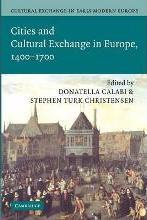 Cultural Exchange in Early Modern Europe 4 Volume Paperback Set Cultural Exchange in Early Modern Europe: Cities and Cultural Exchange in Europe, 1400-1700 Volume 2