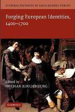 Cultural Exchange in Early Modern Europe: Forging European Identities, 1400-1700 Volume 4