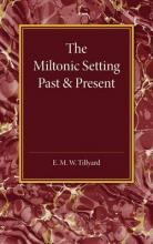 The Miltonic Setting Past and Present