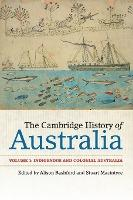 The Cambridge History of Australia: Volume 1, Indigenous and Colonial Australia: Volume 1