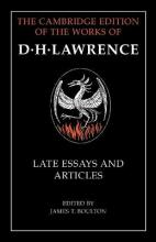 The Cambridge Edition of the Works of D. H. Lawrence: D. H. Lawrence: Late Essays and Articles