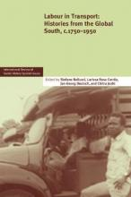 International Review of Social History Supplements: Labour in Transport: Histories from the Global South, c.1750-1950 Series Number 22