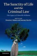 The Sanctity of Life and the Criminal Law