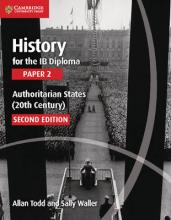 History for the IB Diploma Paper 2 Authoritarian States (20th Century): Paper 2