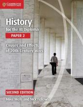 History for the IB Diploma Paper 2: Causes and Effects of 20th Century Wars: Paper 2