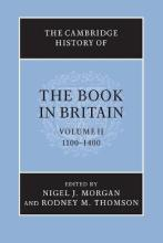The Cambridge History of the Book in Britain: Volume 2, 1100-1400: Volume 2
