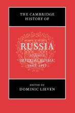 The The Cambridge History of Russia: Volume 2, Imperial Russia, 1689-1917: The Cambridge History of Russia: Volume 2, Imperial Russia, 1689-1917 Volume 2