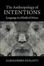 The Anthropology of Intentions