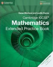 Cambridge International IGCSE: Cambridge IGCSE Mathematics Extended Practice Book