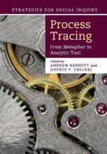 Strategies for Social Inquiry: Process Tracing: From Metaphor to Analytic Tool