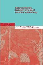International Review of Social History Supplements: Mutiny and Maritime Radicalism in the Age of Revolution: A Global Survey Series Number 21