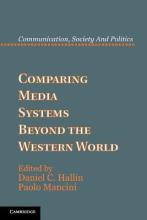 Communication, Society and Politics: Comparing Media Systems Beyond the Western World