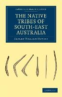 The Native Tribes of South-East Australia