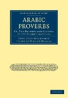 Cambridge Library Collection - Travel, Middle East and Asia Minor: Arabic Proverbs: Or, The Manners and Customs of the Modern Egyptians