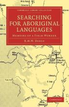 Cambridge Library Collection - Linguistics: Searching for Aboriginal Languages: Memoirs of a Field Worker