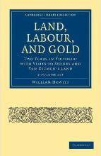 Land, Labour, and Gold 2 Volume Set