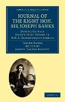 Journal of the Right Hon. Sir Joseph Banks Bart., K.B., P.R.S.