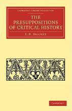 Cambridge Library Collection - Philosophy: The Presuppositions of Critical History