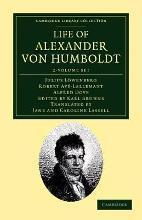 Life of Alexander Von Humboldt 2 Volume Set